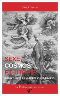 Sexe, cosmos et utopie