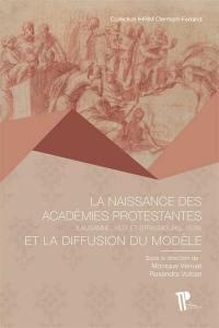 La naissance des académies protestantes et la diffusion du modèle (Lausanne, 1537-Strasbourg, 1538)