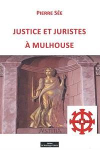 Justice et juristes à Mulhouse