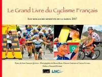 Le grand livre du cyclisme français : les meilleurs moments de la saison 2017