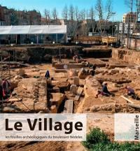 Le village, Marseille : les fouilles archéologiques du boulevard Nédelec
