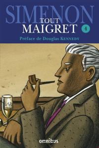 Tout Maigret. Volume 4,