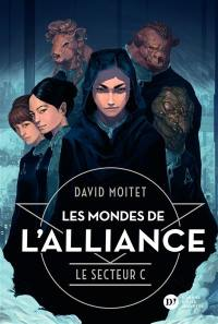Les mondes de l'alliance. Volume 2, Le secteur C