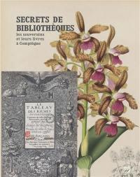 Secrets de bibliothèques : les souverains et leurs livres à Compiègne
