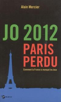 JO 2012, Paris perdu