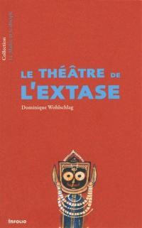 Le théâtre de l'extase