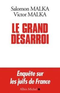 Le grand désarroi : enquête sur les Juifs de France