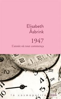 1947 : l'année où tout commença