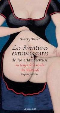 Les aventures extravagantes de Jean Jambecreuse. Volume 2, Au temps de la révolte des rustauds