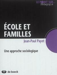 Ecole et familles : une approche sociologique