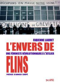 L'envers de Flins : une féministe révolutionnaire à l'atelier