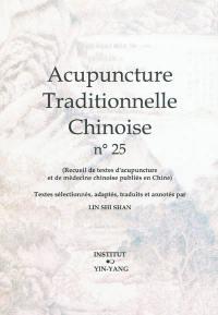 Acupuncture traditionnelle chinoise : recueil de textes d'acupuncture et de médecine chinoise publiés en Chine. Volume 25