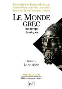 Le monde grec aux temps classiques. Volume 2, Le IVe siècle