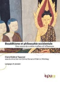Bouddhisme et philosophie occidentale : une rencontre entre mythes et influences