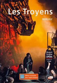 Avant-scène opéra (L'). n° 308, Les Troyens