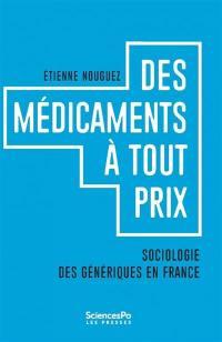 Des médicaments à tout prix : sociologie des génériques en France