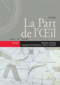Part de l'oeil (La). n° 27-28, Formes et forces : topologies de l'individuation, Deleuze, Simondon