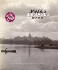 Images birmanes, 1865-1909 : trésors photographiques du Musée national des arts asiatiques-Guimet