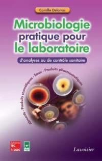 Microbiologie pratique pour le laboratoire d'analyses ou de contrôle sanitaire