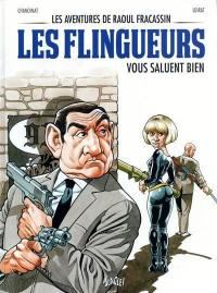 Les aventures de Raoul Fracassin. Volume 2, Les flingueurs vous saluent bien