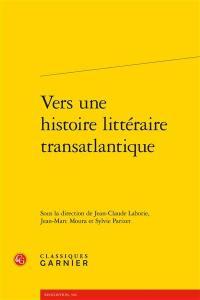 Vers une histoire littéraire transatlantique