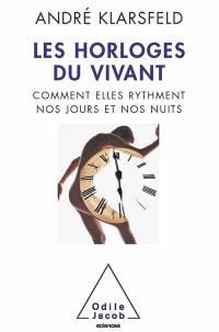 Les horloges du vivant : comment elles rythment nos jours et nos nuits