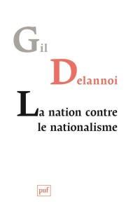 La nation contre le nationalisme ou La résistance des nations
