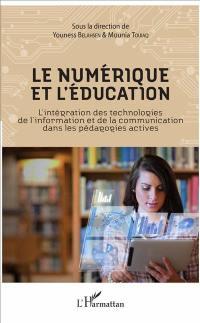 Le numérique et l'éducation : l'intégration des technologies de l'information et de la communication dans les pédagogies actives