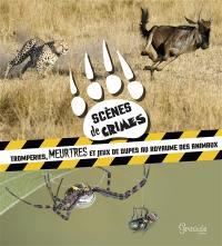 Scènes de crimes : tromperies, meurtres et jeux de dupes au royaume des animaux