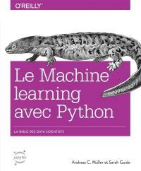 Le machine learning avec Python : la bible des data scientists