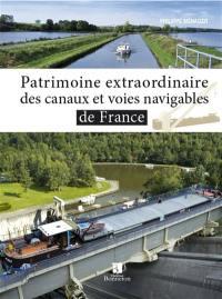 Patrimoine extraordinaire des canaux et rivières navigables de France