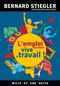 L'emploi est mort, vive le travail ! : entretien avec Ariel Kyrou