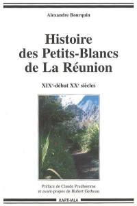Histoire des petits Blancs de la Réunion, XIXe-début XXe siècle