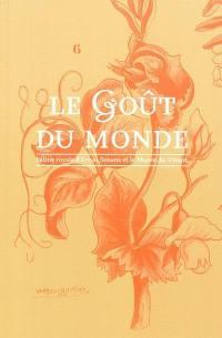 Le goût du monde : exposition, Saline royale d'Arc-et-Senans et le Musée du vivant, du 24 juin au 30 septembre 2011