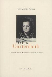 Odette Gartenlaub : les vies multiples d'une musicienne du XXe siècle