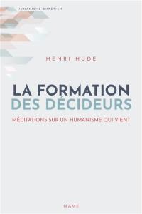 La formation des décideurs : méditations sur un humanisme qui vient