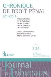 Chronique de droit pénal : 2011-2016