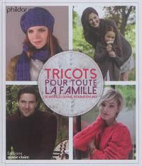 Tricots pour toute la famille : 50 modèles femme, homme, enfant