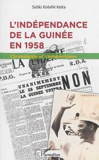 L'indépendance de la Guinée en 1958 : chronologie et commentaires