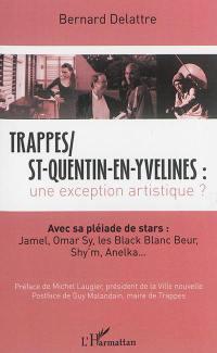 Trappes St-Quentin-en-Yvelines, une exception artistique ? : avec sa pléiade de stars : Jamel, Omar Sy, les Black Blanc Beur, Shy'm, Anelka...
