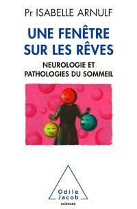 Une fenêtre sur les rêves : neurologie et pathologies du sommeil