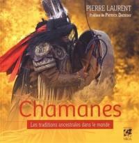 Chamanes : les traditions ancestrales dans le monde
