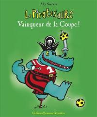 Le piratosaure vainqueur de la Coupe !