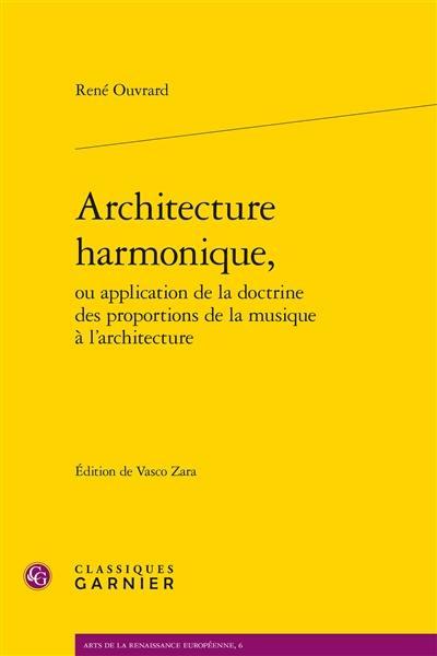 Architecture harmonique ou Application de la doctrine des proportions de la musique à l'architecture