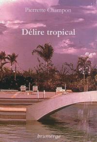 Délire tropical