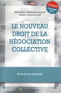 Le nouveau droit de la négociation collective : acteurs et accords