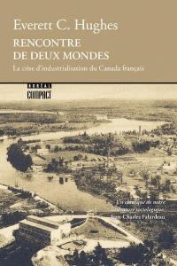Rencontre de deux mondes  : la crise d'industrialisation du Canada français