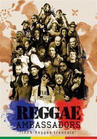 Reggae ambassadors, 100 % reggae français
