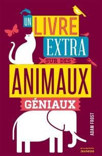 Un livre extra sur des animaux géniaux