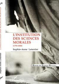 L'institution des sciences morales : l'Académie des sciences morales et politiques, 1795-1850